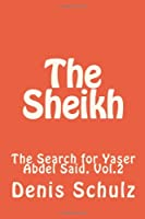 The Sheikh: The Search for Yaser Abdel Said, Vol.2