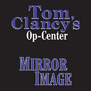 Mirror Image: Tom Clancy's Op-Center #2 | [Tom Clancy, Steve Pieczenik, Jeff Rovin]