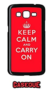 Caseque Keep Calm And Carry On Back Shell Case Cover for Samsung Galaxy Grand 2