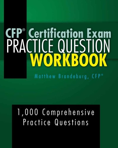 CFP Certification Exam Practice Question Workbook: 1,000 Comprehensive Practice Questions (5th Edition)