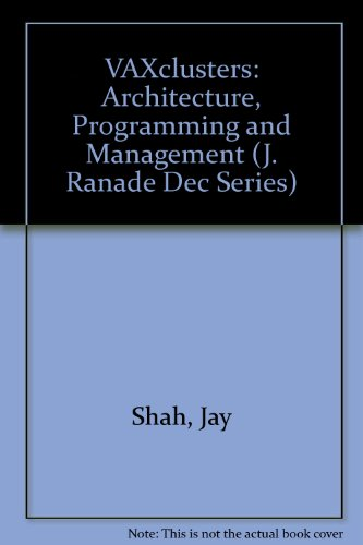 Vaxclusters: Architecture, Programming, and Management (J. Ranade Dec Series) PDF