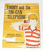 Timmy And The Tin Can Telephone by Franklyn…