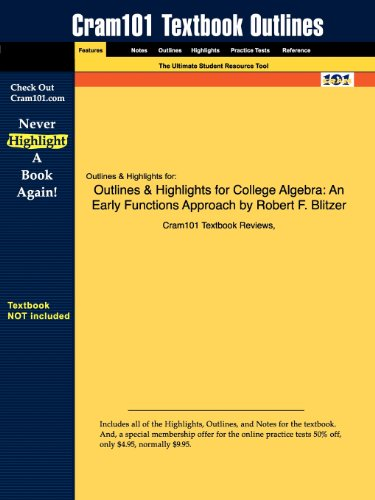 Studyguide for College Algebra: An Early Functions Approach by Robert F. Blitzer, ISBN 9780321587978