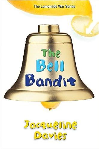 The Bell Bandit (The Lemonade War Series)