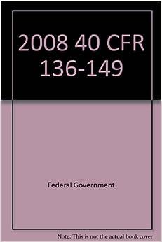 2008 40 cfr 136 149, large print version (2008 title 40