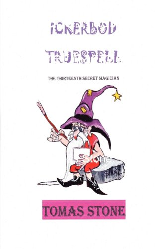 Book: Ickerbod Truespell the Thirteenth Secret Magician by Tomas Stone