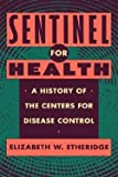 img - for Elizabeth W. Etheridge: Sentinel for Health (Hardcover); 1991 Edition book / textbook / text book