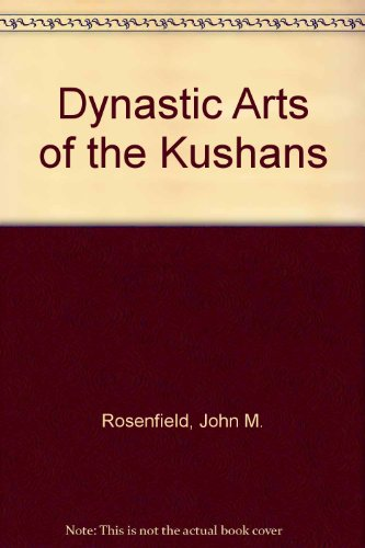 Dynastic Arts of the Kushans PDF