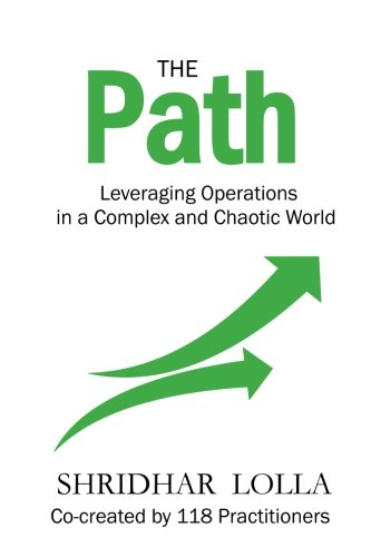 The Path: Leveraging Operations In A Complex And Chaotic World