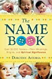 img - for The Name Book: Over 10,000 Names-Their Meanings, Origins, and Spiritual Significance [NAME BK] book / textbook / text book