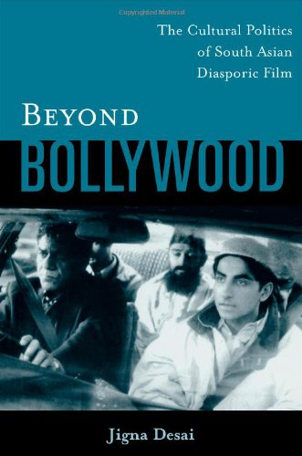 Beyond Bollywood: The Cultural Politics of South Asian...