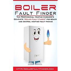 """The Professional Boiler Fault Finder: """"Boiler Fault Finder"""" for boiler and central heating fault finding"""