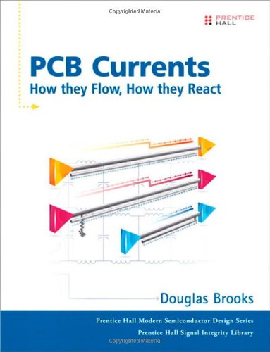 Pcb Currents: How They Flow, How They React (Prentice Hall Signal Integrity Library)