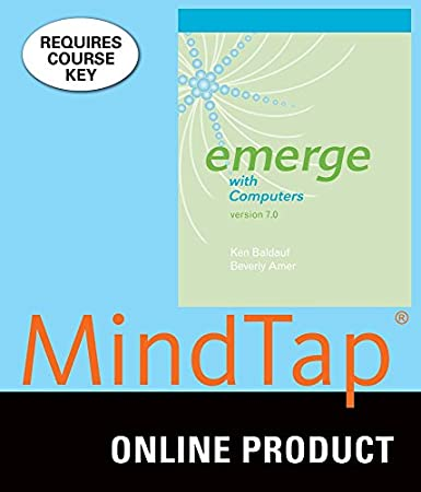 MindTap Computing for Baldauf/Amer's Emerge with Computers v. 7.0, 7th Edition
