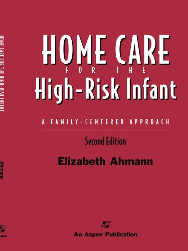 Home Care for the High-Risk Infant: A Family Centered Approach