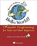 img - for By Warren Sande Hello World!: Computer Programming for Kids and Other Beginners (Second Edition) book / textbook / text book