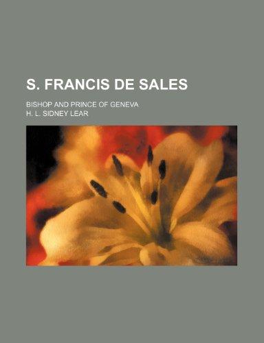 S. Francis de Sales; bishop and prince of Geneva
