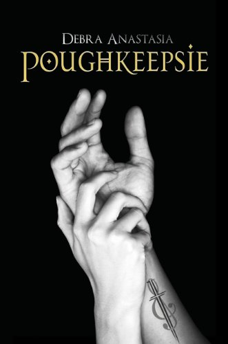 Poughkeepsie (The Poughkeepsie Series) by Debra Anastasia