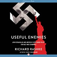 Useful Enemies: John Demjanjuk and America's Open-Door Policy for Nazi War Criminals (       UNABRIDGED) by Richard Rashke Narrated by Ken Kliban