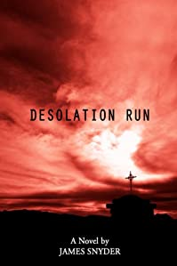 (FREE on 9/15) Desolation Run by James Snyder - http://eBooksHabit.com