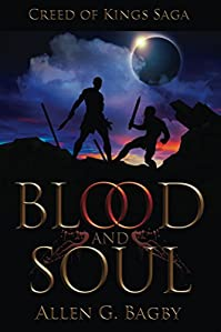 (FREE on 9/18) Blood & Soul: Creed Of Kings Saga: Book One by Allen G. Bagby - http://eBooksHabit.com