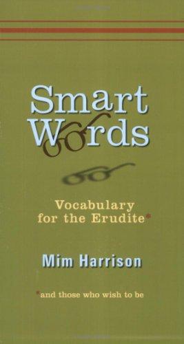 Smart Words: Vocabulary For The Erudite