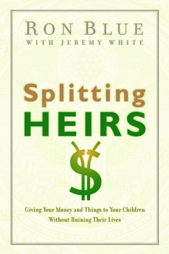 Splitting Heirs: Giving Money & Things to Your Children Without Ruining Their Lives (Splitting The Second compare prices)