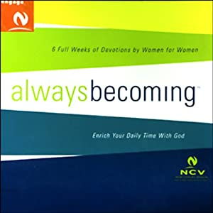 Always Becoming: An Audio Experience for Women, New Century Version | [Thomas Nelson, Inc.]