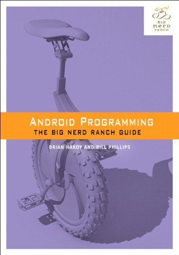 Android Programming: The Big Nerd Ranch Guide (Big Nerd Ranch Guides) [Kindle Edition]