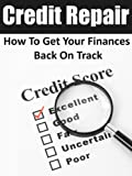 41V 3ERzLNL. SL160  Credit Repair: How To Get Your Finances Back On Track (Credit Score, Credit Rating, Credit Repair, Finance, Debt, Credit Report)