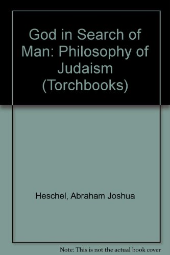 God in Search of Man: Philosophy of Judaism (Torchbooks) PDF
