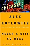 img - for Never a City So Real: A Walk in Chicago (Crown Journeys) 1st (first) Edition by Kotlowitz, Alex [2004] book / textbook / text book