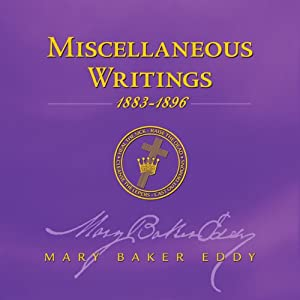 Miscellaneous Writings 1883-1896 | [Mary Baker Eddy]