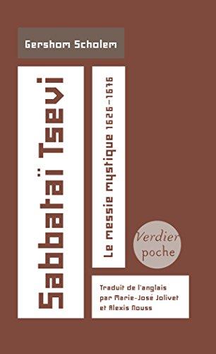 Sabbataï Tsevi: le messie mystique 1626-1676