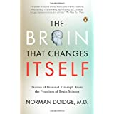 The Brain That Changes Itself: Stories of Personal Triumph from the Frontiers of Brain Scienceby Norman Doidge M.D.