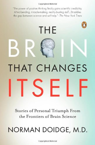 The Brain That Changes Itself: Stories of Personal Triumph from the Frontiers of Brain Science (James H. Silberman Books)