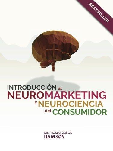 INTRODUCCION a NEUROMARKETING y NEURO-CIENCIA CONSUMIDOR
