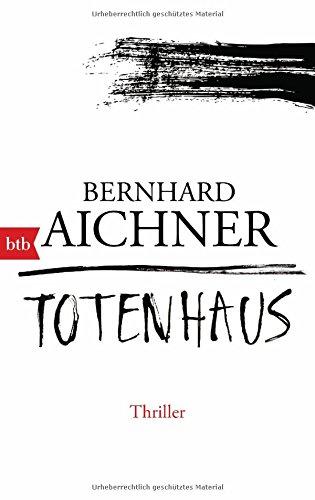 Aichner, Bernhard: Totenhaus