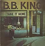 B.B.KING TAKE IT HOME LP (VINYL ALBUM) UK MCA 1979