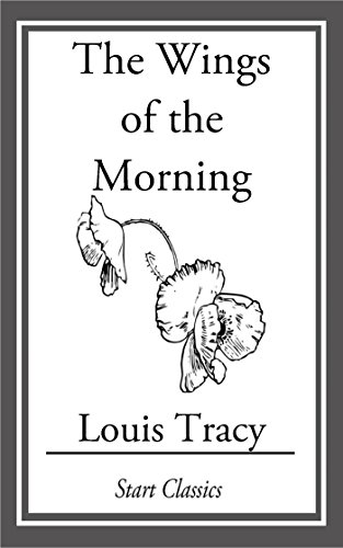 Louis Tracy (Gordon Holmes) - The Wings of the Morning