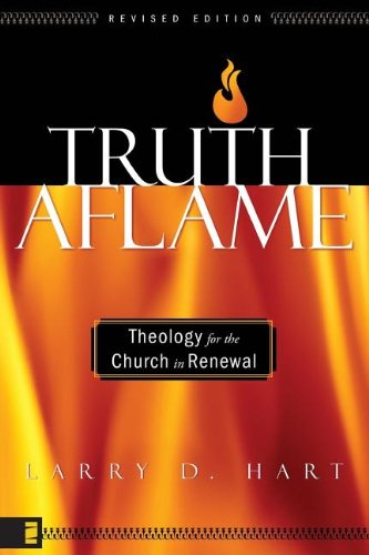 Truth Aflame Theology for the Church in Renewal310259894