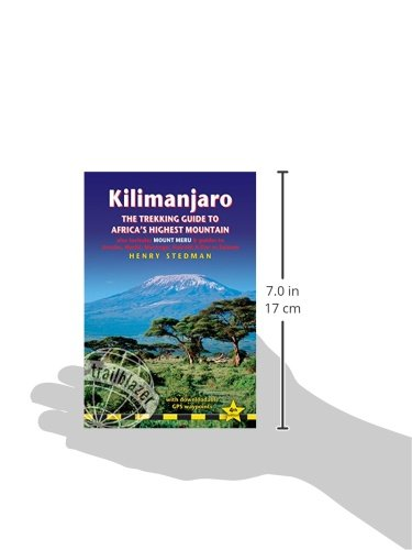 Kilimanjaro - The Trekking Guide to Africa's Highest Mountain: (Includes Mt Meru And Guides To Nairobi, Dar Es Salaam,  Arusha, Moshi And Marangu) (Trailblazer Trekking Guides) the rough guide to cancun and the yucatan