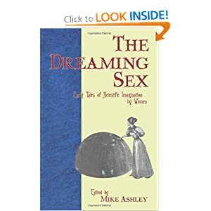 The Dreaming Sex: Early Tales of Scientific Imagination by Women by Mike Ashley