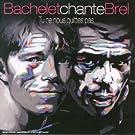Bachelet chante Brel : Tu ne nous quittes pas