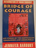 img - for Bridge of Courage Life stories of the Guatemalan Companeros and Companeras book / textbook / text book