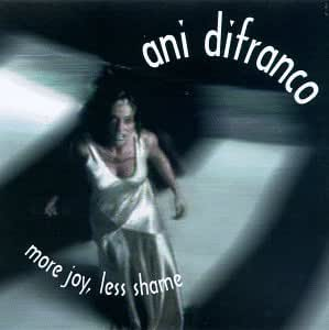 DIFRANCO, ANI - MORE JOY LESS SHAME