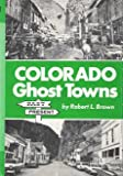 img - for Colorado Ghost Towns book / textbook / text book