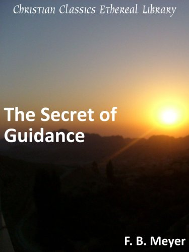 The Secret of Guidance, by Frederick B. Meyer