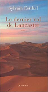 Le dernier vol de Lancaster : roman, Estibal, Sylvain
