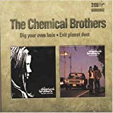 The Chemical Brothers Dig Your Own Hole / Exit Planet Dust
